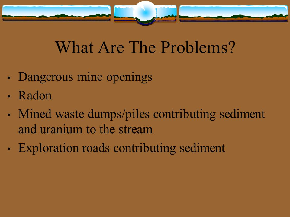 What Are The Problems Dangerous mine openings Radon