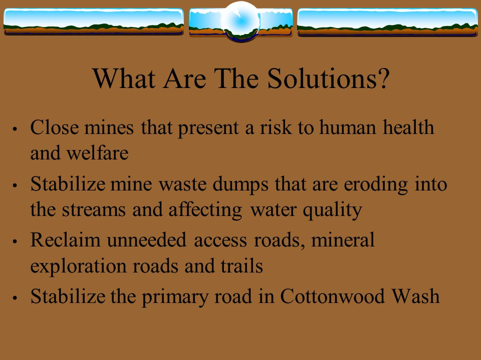 What Are The Solutions Close mines that present a risk to human health and welfare.