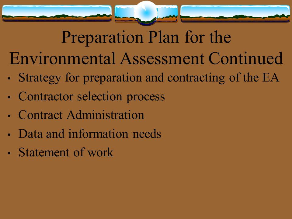 Preparation Plan for the Environmental Assessment Continued