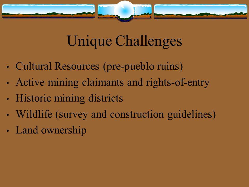 Unique Challenges Cultural Resources (pre-pueblo ruins)