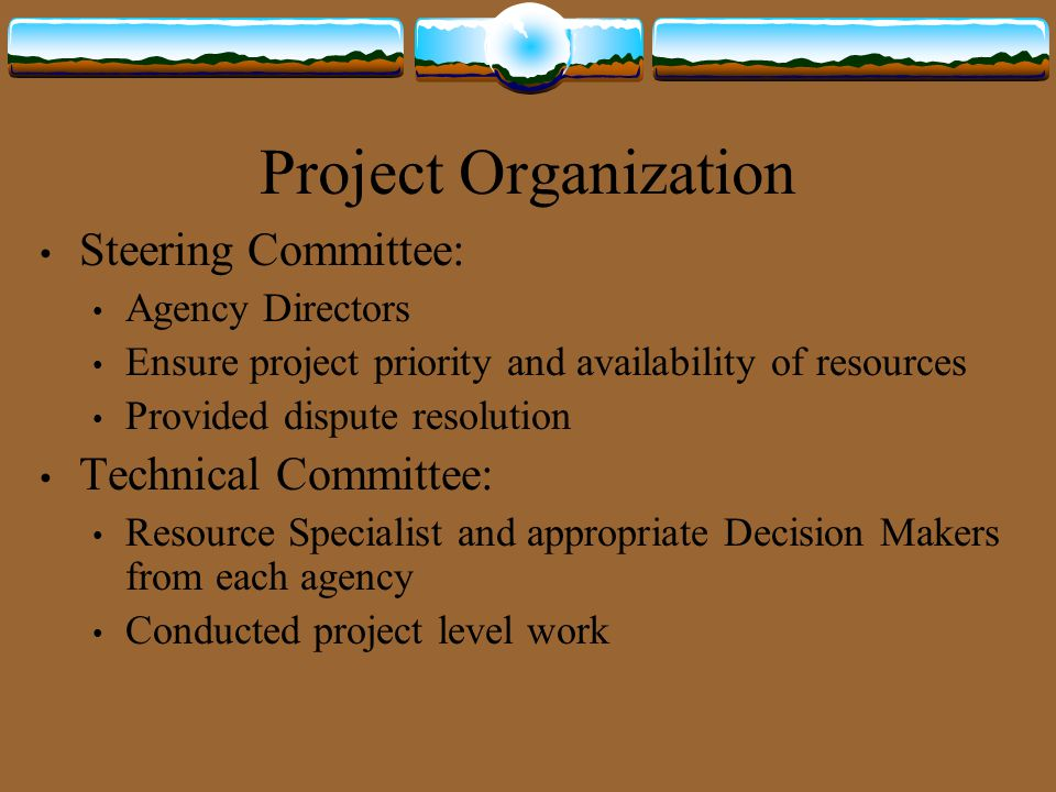 Project Organization Steering Committee: Technical Committee: