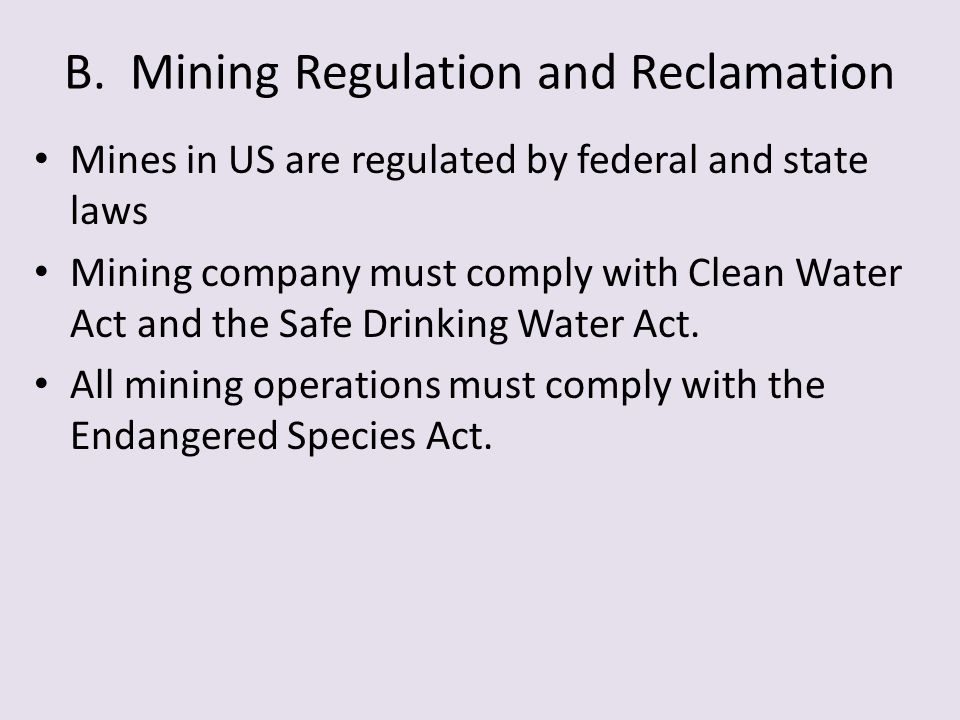 B. Mining Regulation and Reclamation