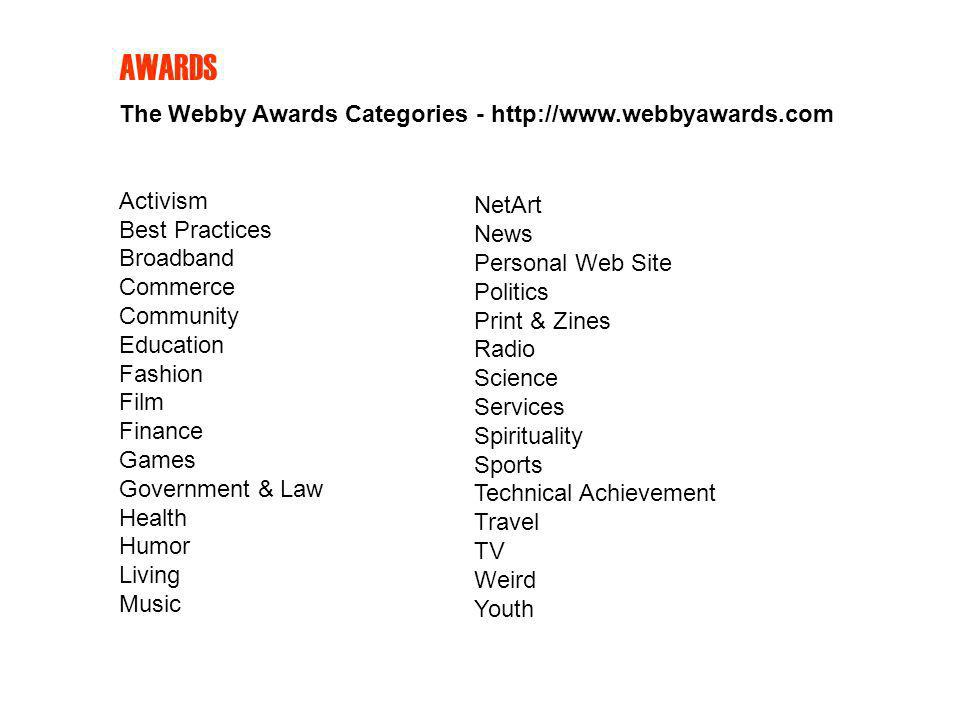 AWARDS The Webby Awards Categories - http://www.webbyawards.com