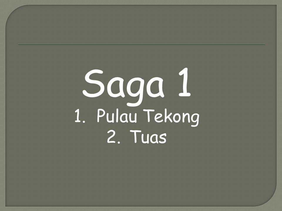 Saga 1 Pulau Tekong Tuas
