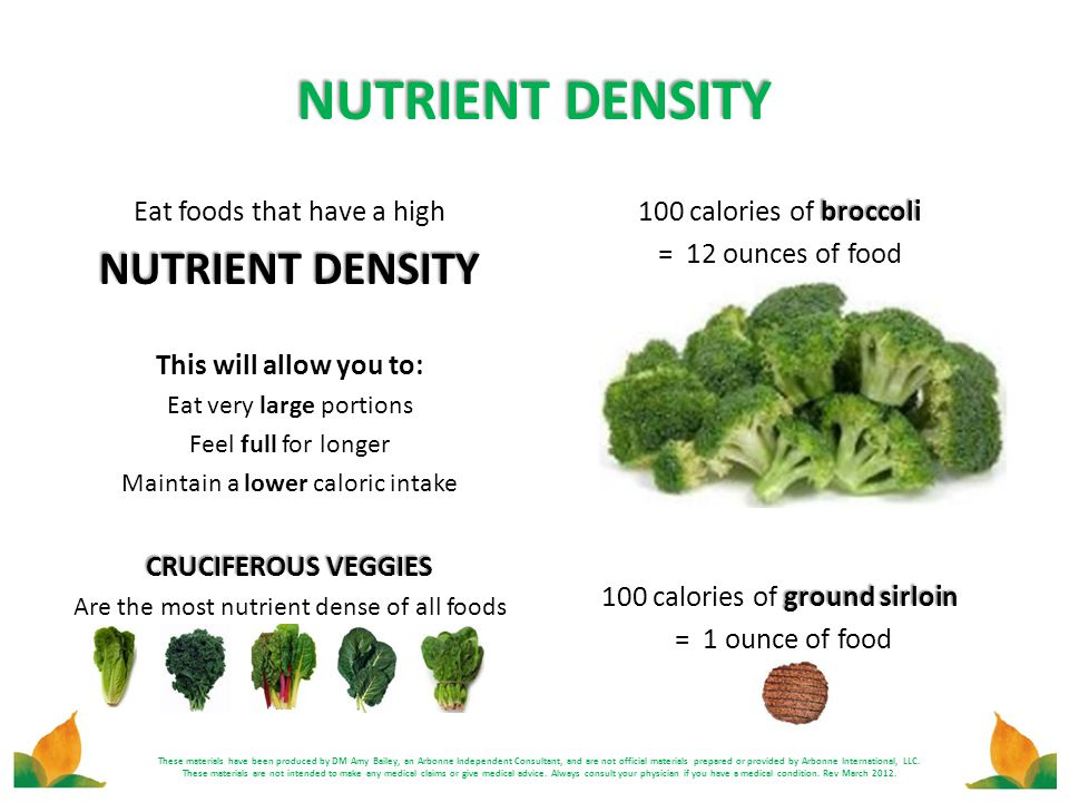 NUTRIENT DENSITY NUTRIENT DENSITY Eat foods that have a high