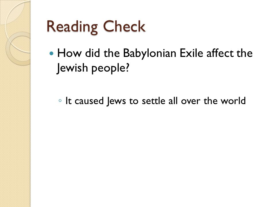 Reading Check How did the Babylonian Exile affect the Jewish people