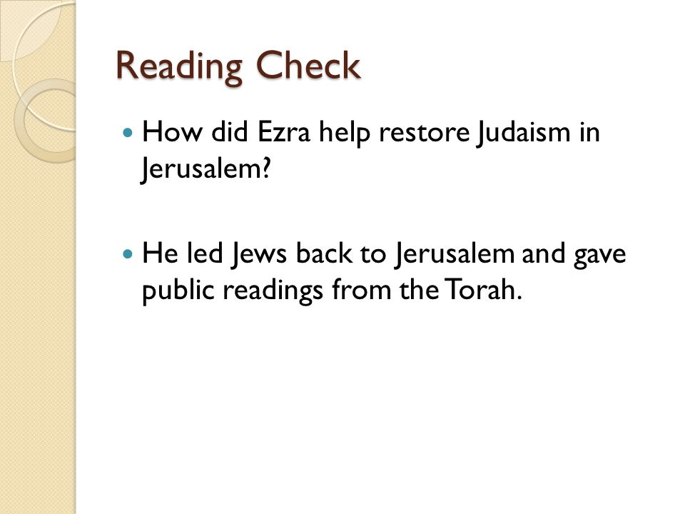 Reading Check How did Ezra help restore Judaism in Jerusalem