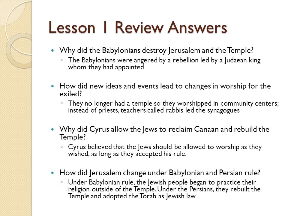 Lesson 1 Review Answers Why did the Babylonians destroy Jerusalem and the Temple