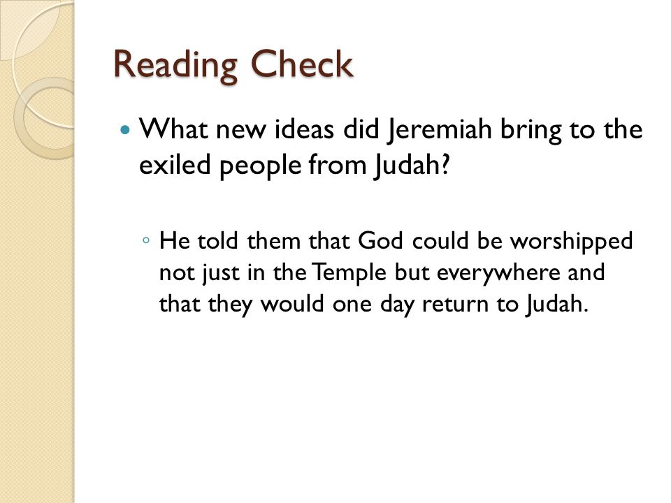Reading Check What new ideas did Jeremiah bring to the exiled people from Judah