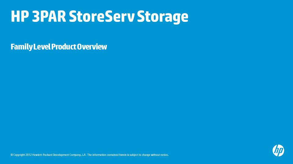 HP 3PAR StoreServ Storage Family Level Product Overview