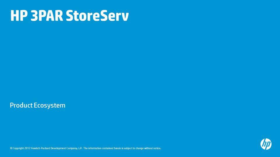 HP 3PAR StoreServ Product Ecosystem