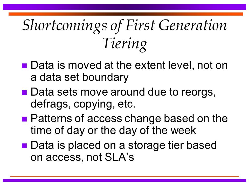 Shortcomings of First Generation Tiering