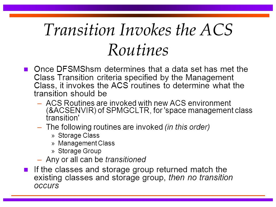 Transition Invokes the ACS Routines