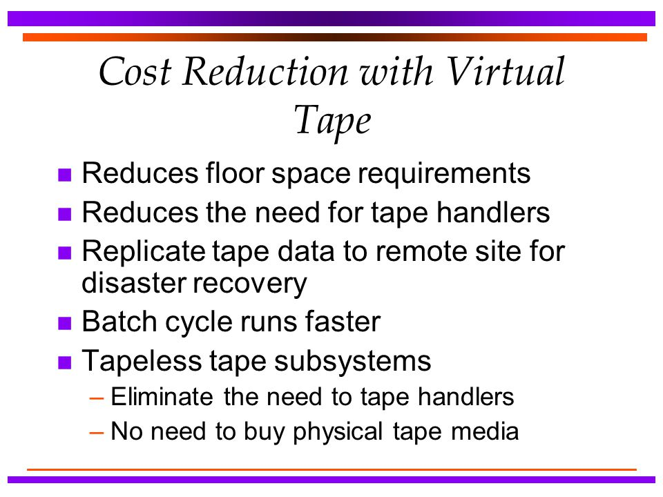 Cost Reduction with Virtual Tape