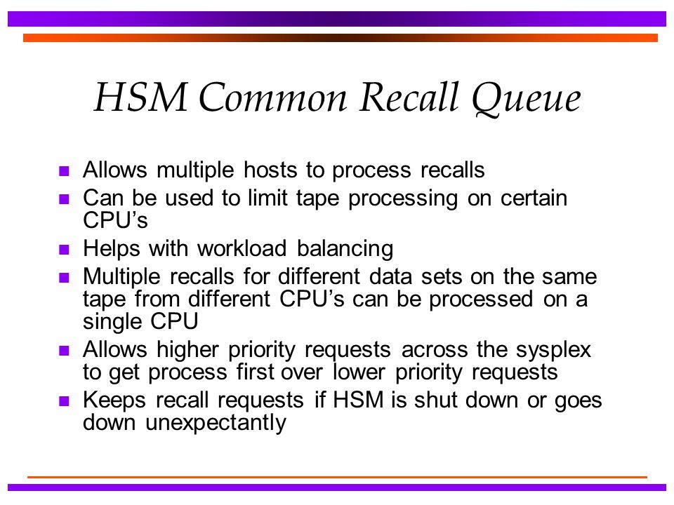 HSM Common Recall Queue