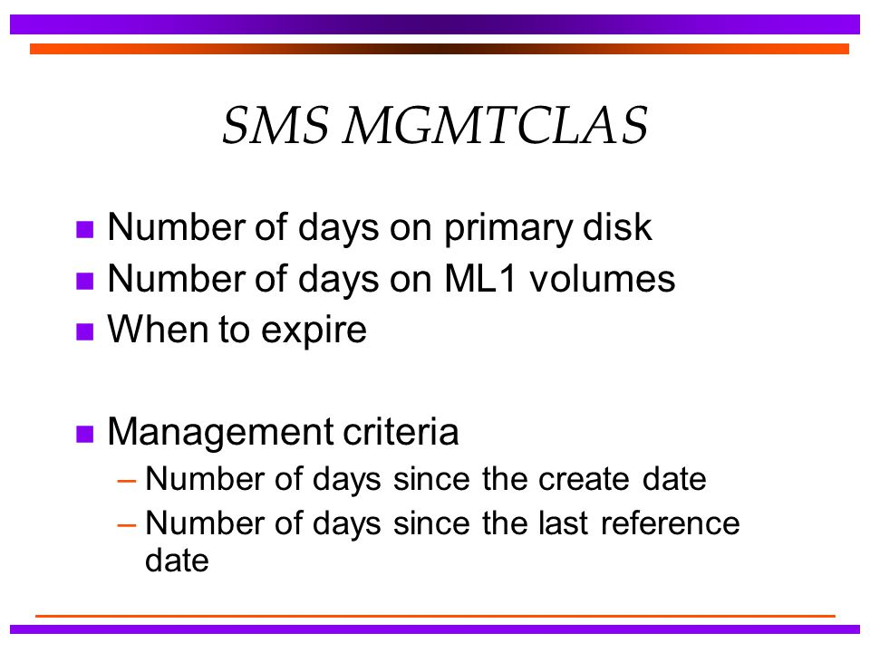 SMS MGMTCLAS Number of days on primary disk