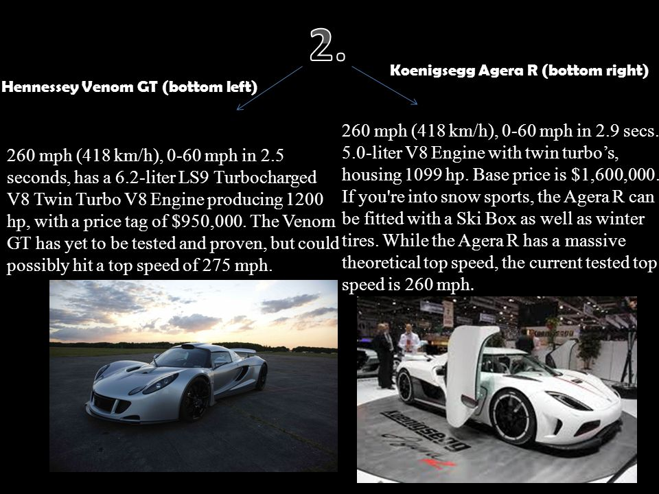 2. Koenigsegg Agera R (bottom right) Hennessey Venom GT (bottom left)