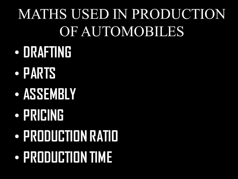 MATHS USED IN PRODUCTION OF AUTOMOBILES