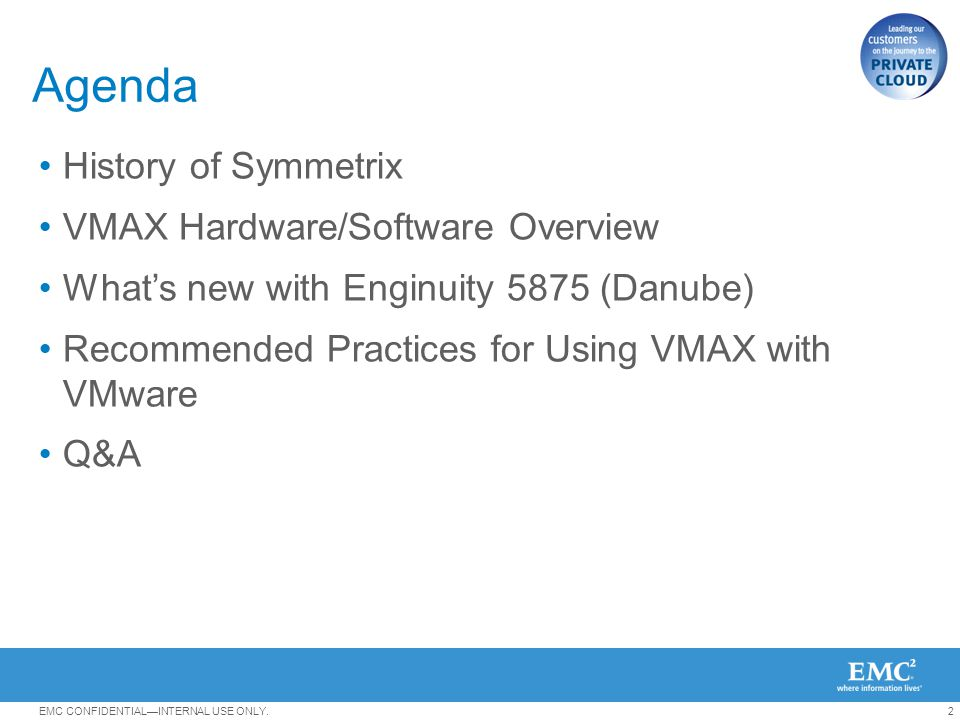 Agenda History of Symmetrix VMAX Hardware/Software Overview