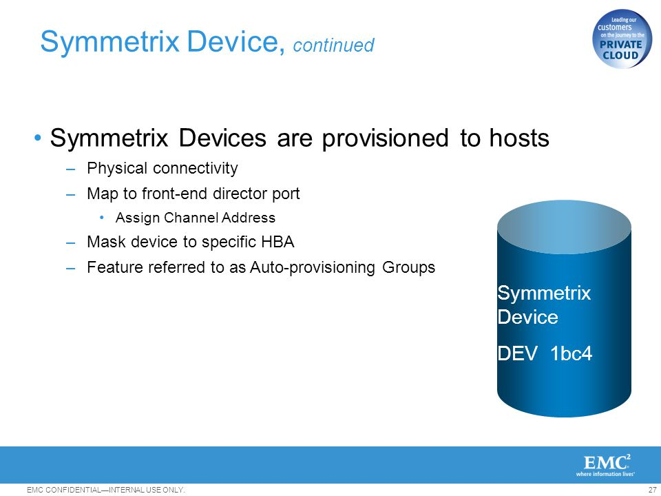 Symmetrix Device, continued