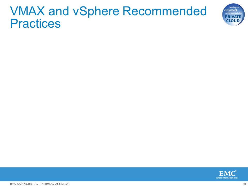 VMAX and vSphere Recommended Practices