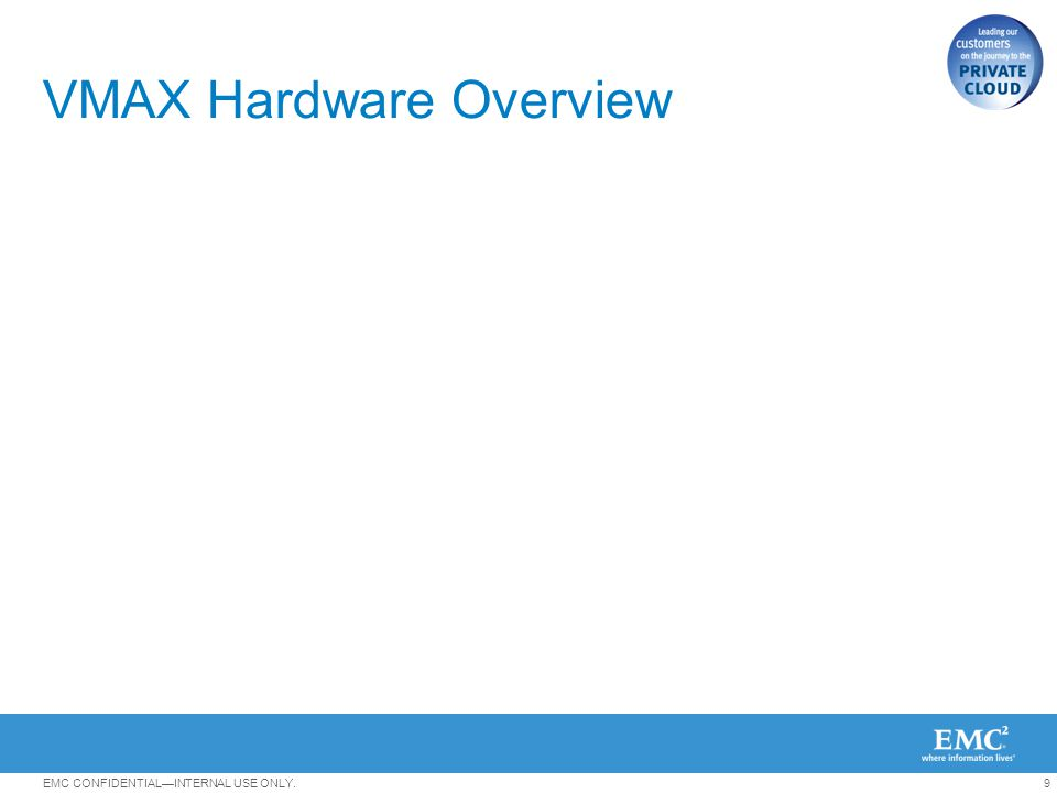 VMAX Hardware Overview