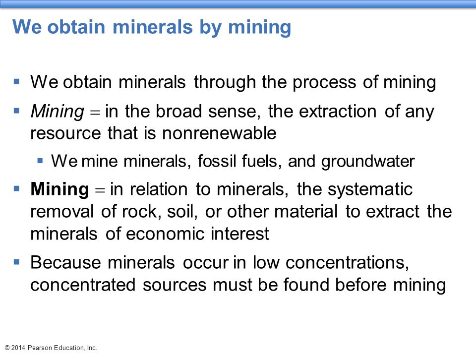 We obtain minerals by mining