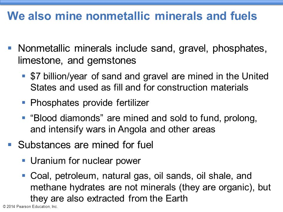 We also mine nonmetallic minerals and fuels