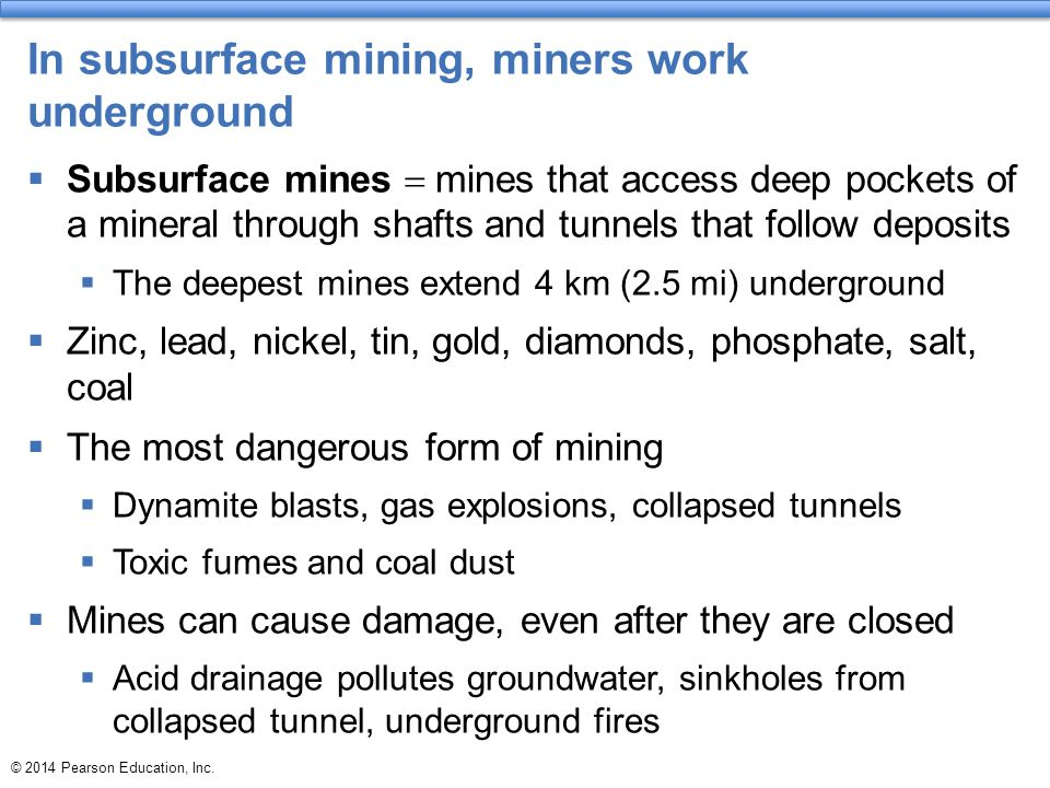In subsurface mining, miners work underground