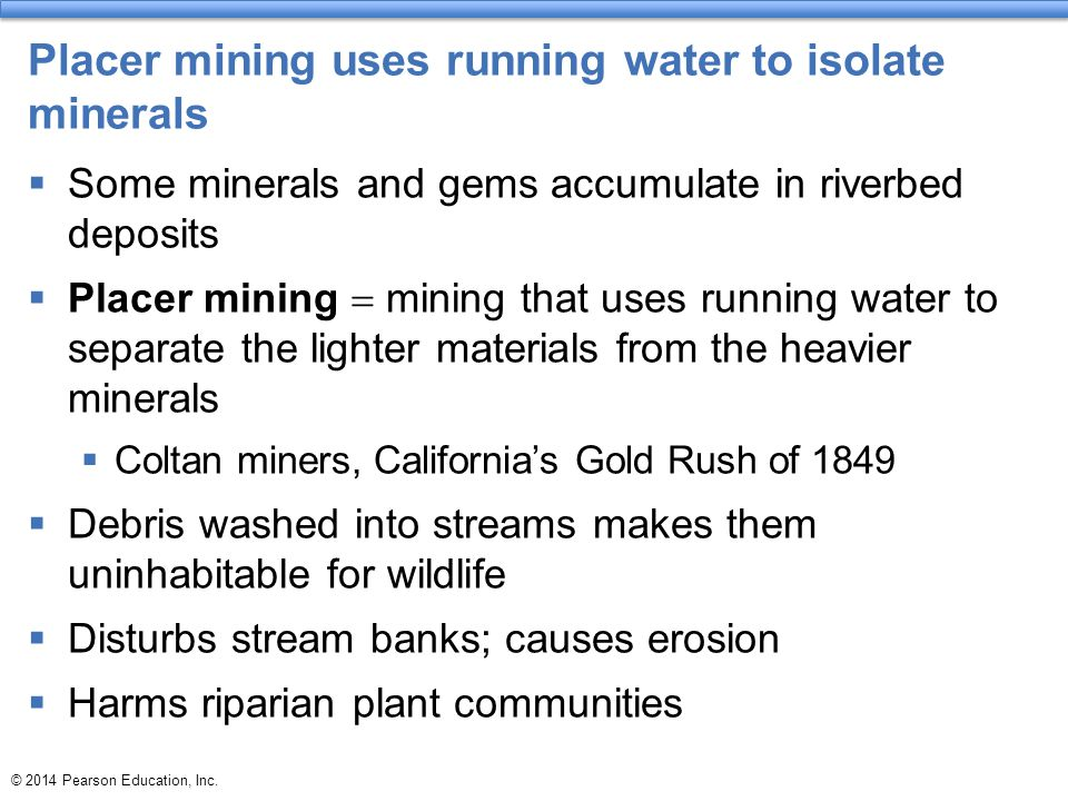 Placer mining uses running water to isolate minerals