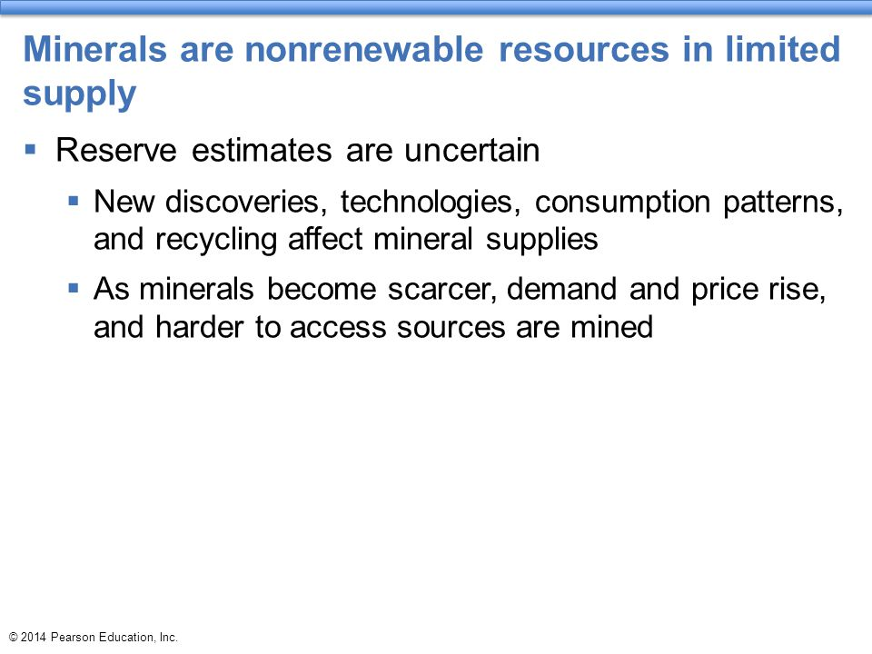 Minerals are nonrenewable resources in limited supply