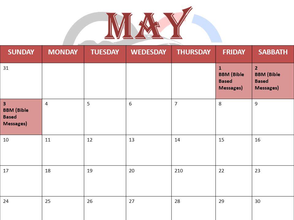 MAY SUNDAY MONDAY TUESDAY WEDESDAY THURSDAY FRIDAY SABBATH 31 1