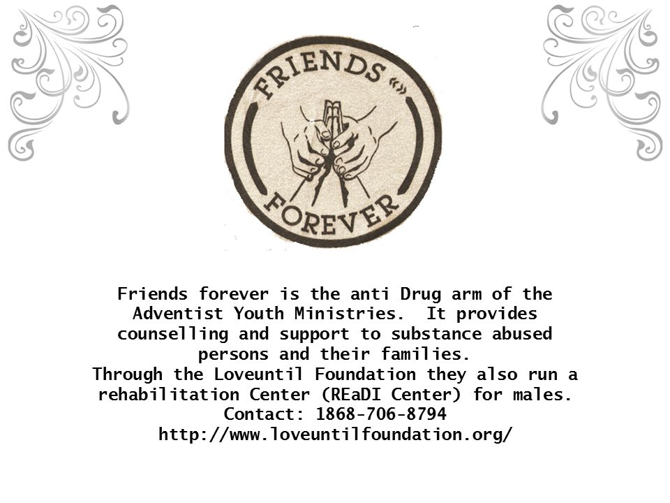 Friends forever is the anti Drug arm of the Adventist Youth Ministries