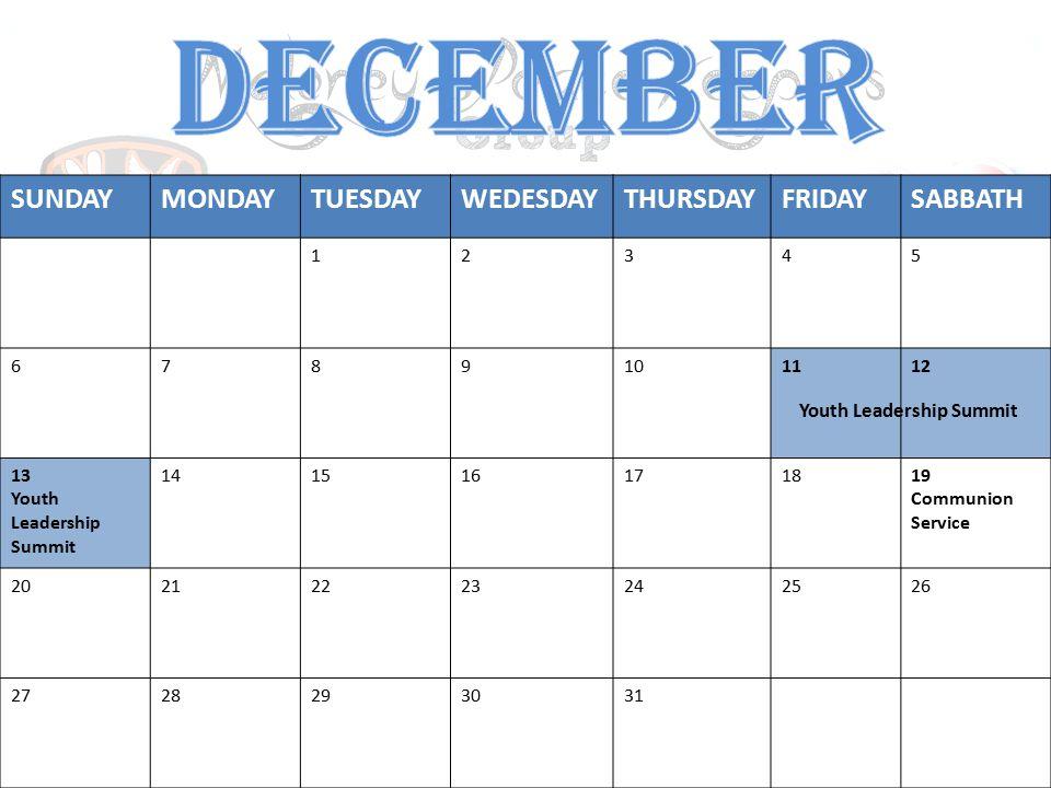 DECEMBER SUNDAY MONDAY TUESDAY WEDESDAY THURSDAY FRIDAY SABBATH