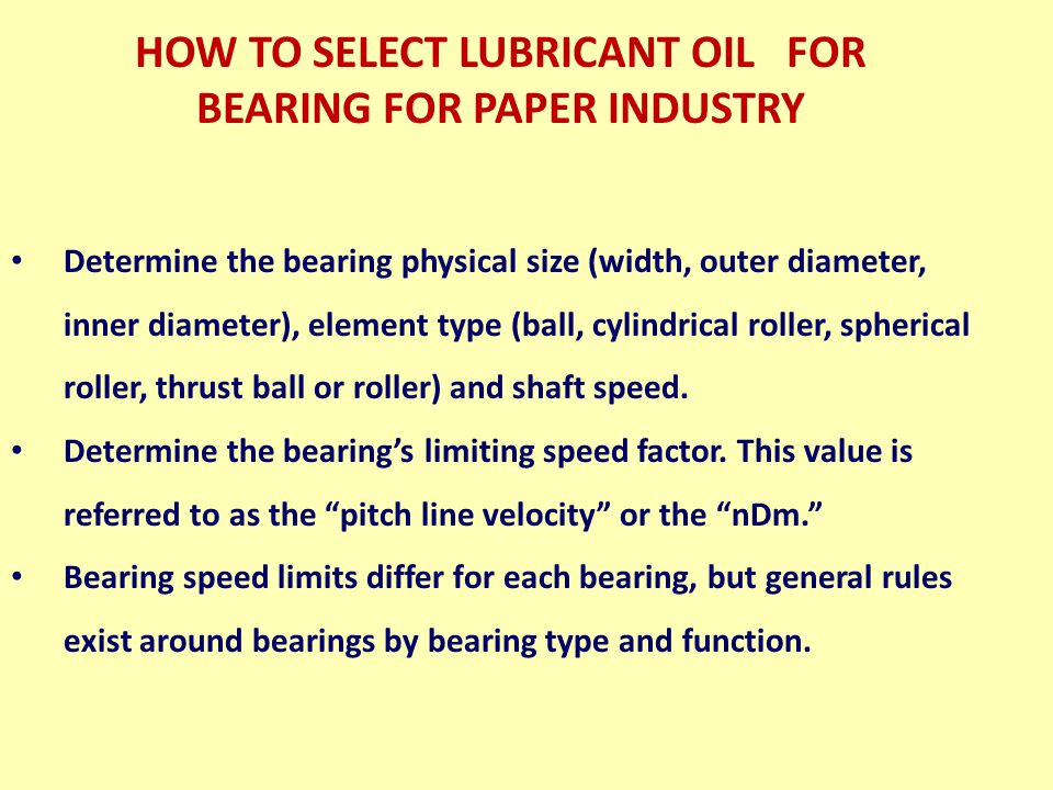 HOW TO SELECT LUBRICANT OIL FOR BEARING FOR PAPER INDUSTRY