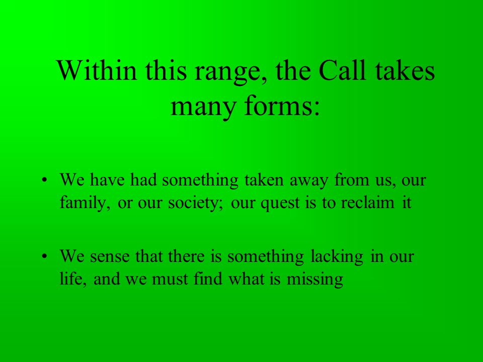 Within this range, the Call takes many forms: