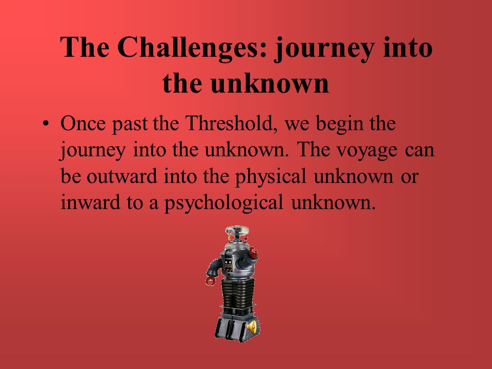 The Challenges: journey into the unknown