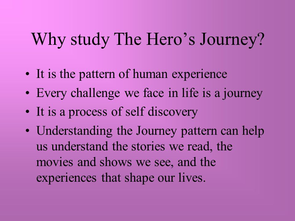 Why study The Hero's Journey