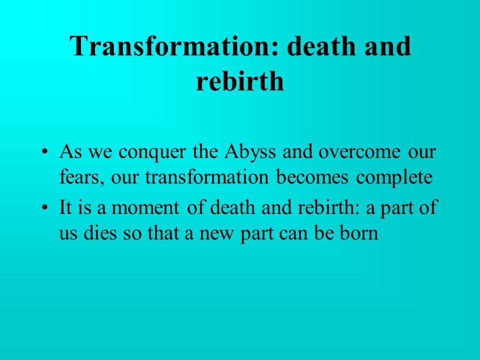 Transformation: death and rebirth