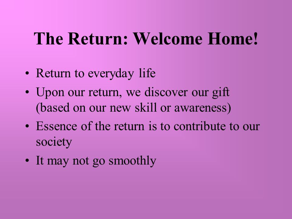 The Return: Welcome Home!