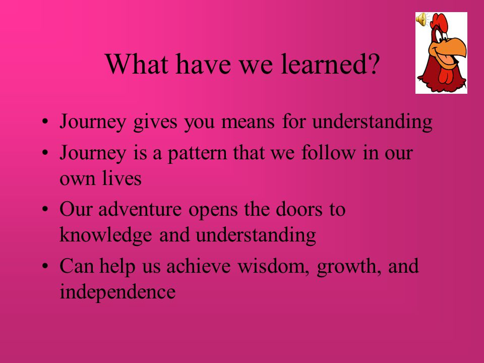 What have we learned Journey gives you means for understanding