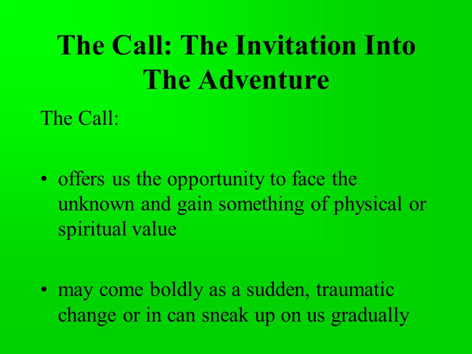 The Call: The Invitation Into The Adventure