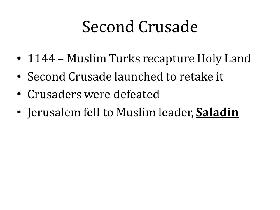 Second Crusade 1144 – Muslim Turks recapture Holy Land