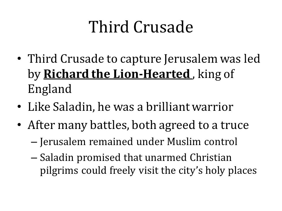 Third Crusade Third Crusade to capture Jerusalem was led by Richard the Lion-Hearted , king of England.