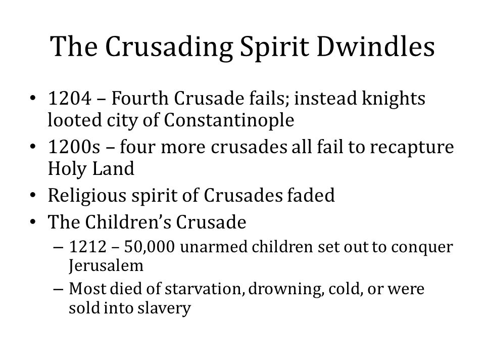 The Crusading Spirit Dwindles
