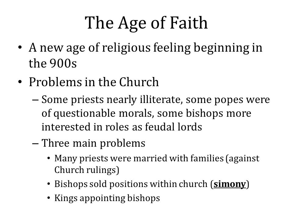 The Age of Faith A new age of religious feeling beginning in the 900s