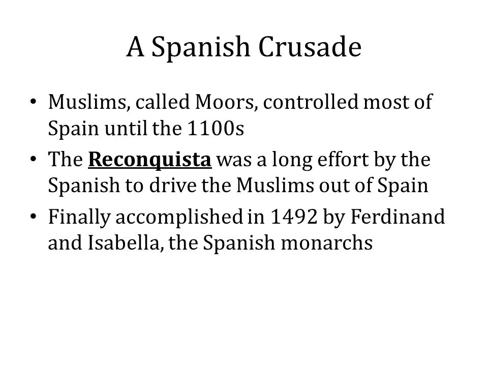 A Spanish Crusade Muslims, called Moors, controlled most of Spain until the 1100s.