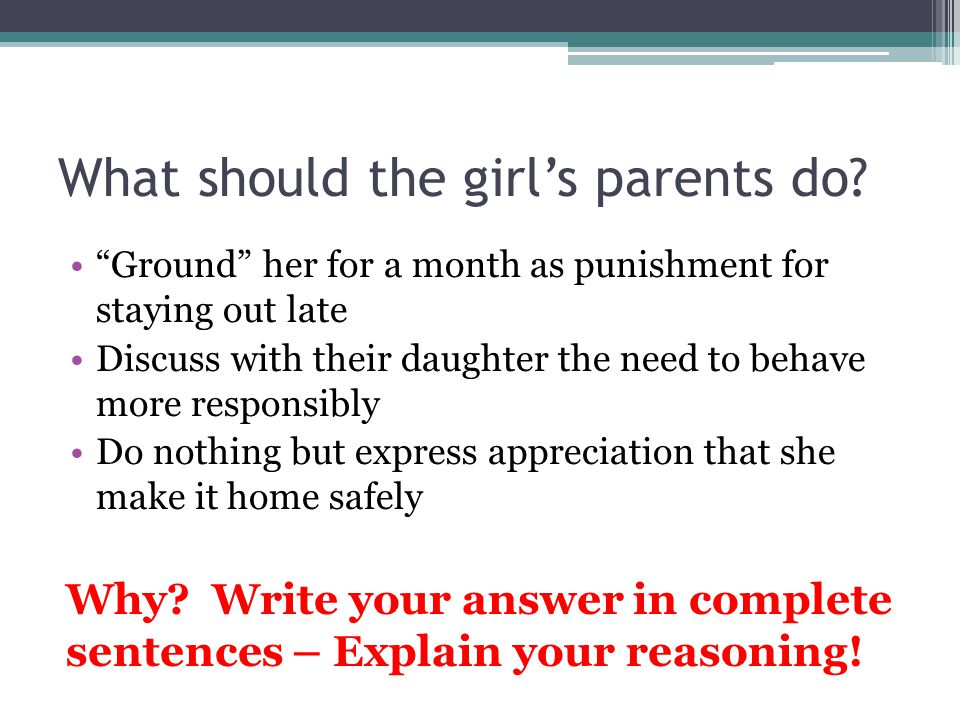 What should the girl's parents do