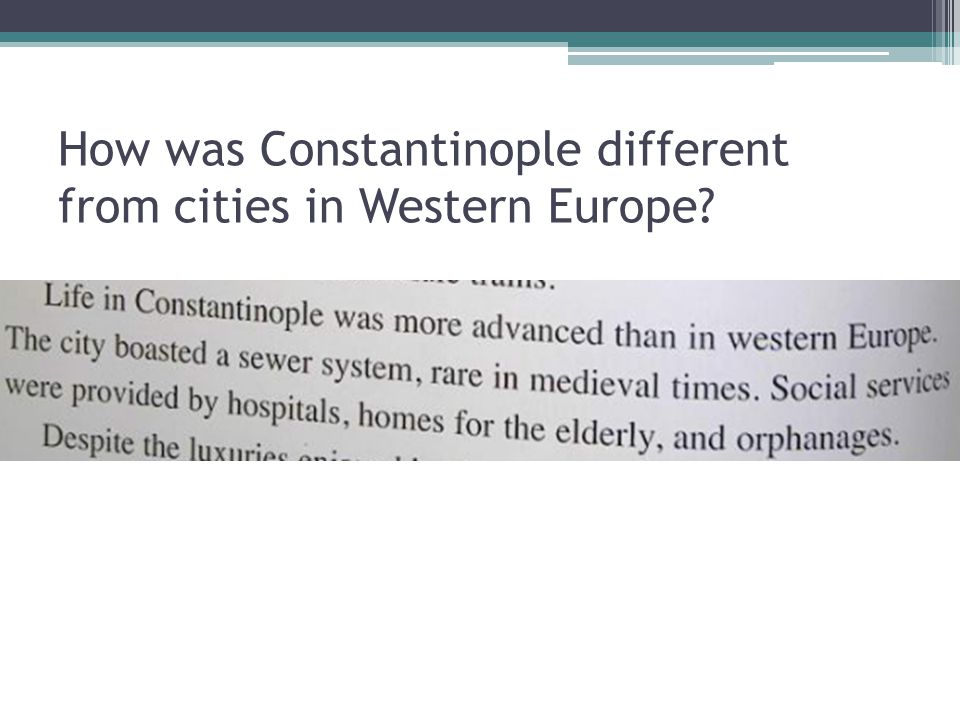 How was Constantinople different from cities in Western Europe