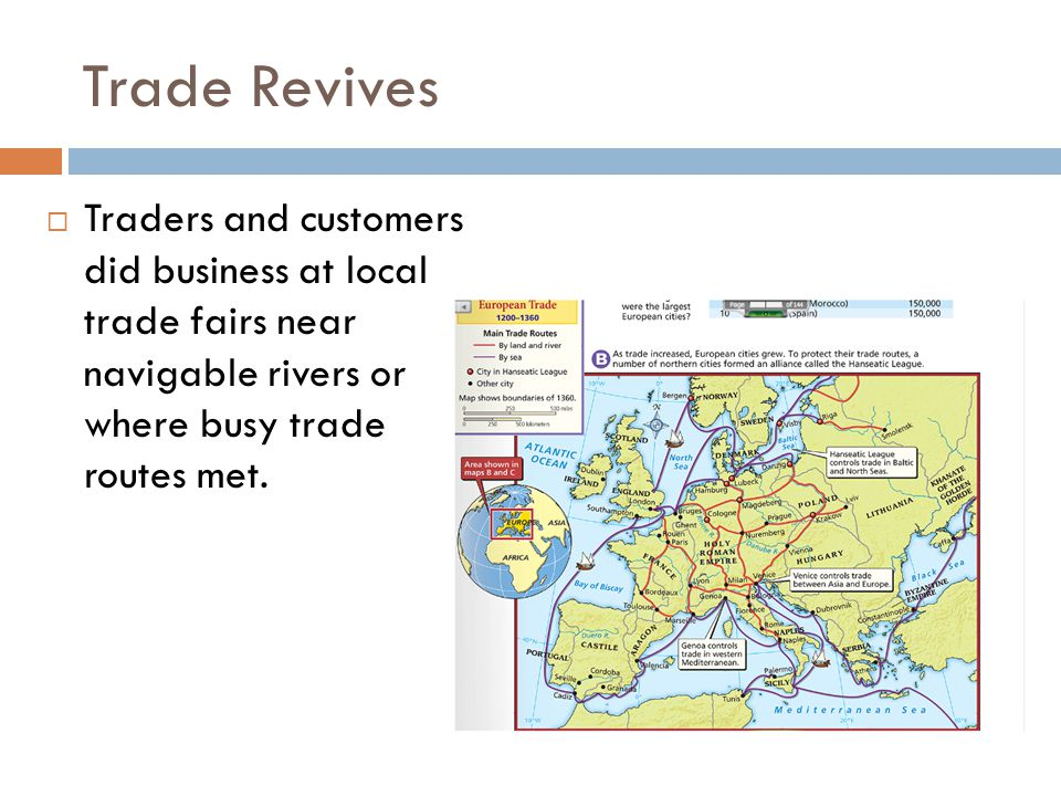 Trade Revives Traders and customers did business at local trade fairs near navigable rivers or where busy trade routes met.
